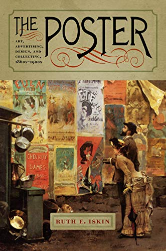 The Poster: Art, Advertising, Design, and Collecting, 1860s-1900s (Interfaces: Studies in Visual Culture) (English Edition)