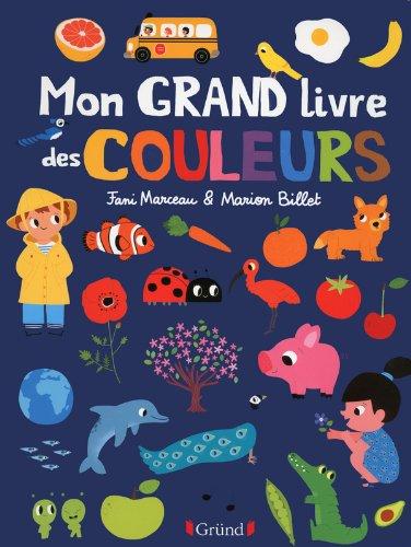Mon grand livre des couleurs por Fani Marceau