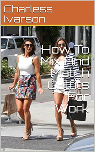 How To Mix And Match Outfits For Work (English Edition) (Match-outfits)