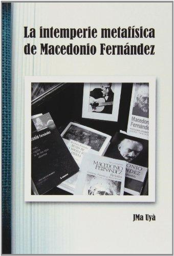 La intemperie metafísica de Macedonio Fernández (Scripta)
