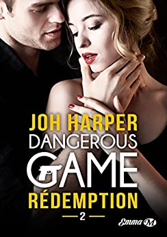 Rédemption: Dangerous Game, T2 par [Harper, Joh]