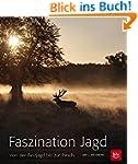 Faszination Jagd: Von der Pirsch bis...