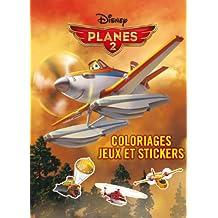 Planes 2 : Coloriages, jeux et stickers