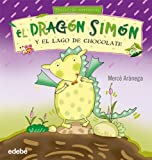 El dragon Simon y el lago de chocolate / The Dragon Simon and the Lake of Chocolate