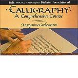 Calligraphy: A Comprehensive Course