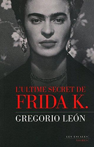 L'Ultime Secret de Frida K.