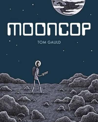 Mooncop by Tom Gauld (2016-09-20)
