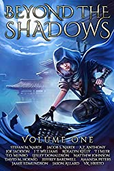 Beyond The Shadows: Volume One: A Grimdark Anthology