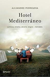 Hotel Mediterráneo par Alejandro Pedregosa