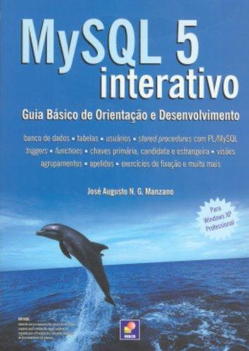 MySQL 5. Interativo. Guia Básico De Orientação E Desenvolvimento