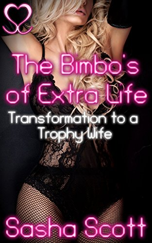 the-bimbos-of-extra-life-transformation-to-a-trophy-wife-digital-bimbos-book-2