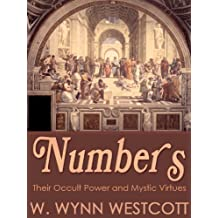 Numbers, Their Occult Power And Mystic Virtues (English Edition)