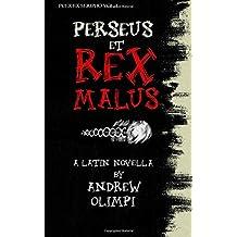 Perseus et Rex Malus: A Latin Novella (Puer Ex Seripho)