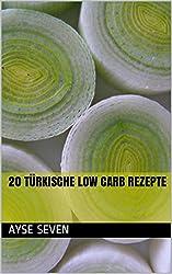 20 türkische LOW CARB Rezepte (German Edition)