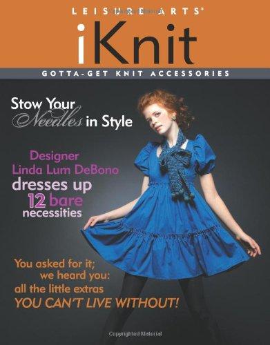 Leisure Arts iKnit: Gotta-Get Knit Accessories (I Booklet) -