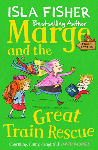 Marge and the Great Train Rescue: Book three in the fun family series by Isla Fisher