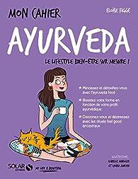 Mon cahier Ayurveda par Eloïse Figgé