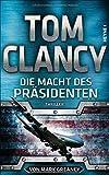 Die Macht des Präsidenten: Thriller (JACK RYAN, Band 18) - Tom Clancy