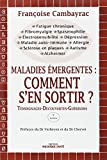 Maladies Emergentes - Comment S'en Sortir ?