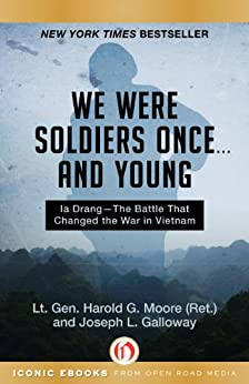 We Were Soldiers Once . . . and Young: Ia Drang-The Battle That Changed the War in Vietnam (English Edition) von [Moore, Harold G., Galloway, Joseph L.]