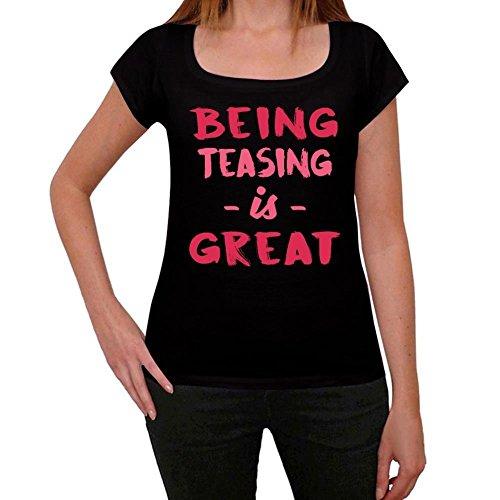 Teasing, Being Great, großartig tshirt, lustig und stilvoll tshirt damen, slogan tshirt damen, geschenk tshirt Schwarz