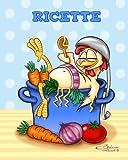 Ricette: Quaderno per scrivere ricette - Disegno di copertina: zuppa di pollo