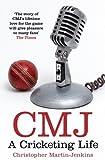 CMJ: A Cricketing Life by Christopher Martin-Jenkins (2013-03-14)