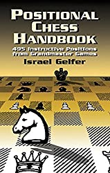 Positional Chess Handbook: 495 Instructive Positions from Grandmaster Games (Dover Chess) by Israel Gelfer (2001-10-24)
