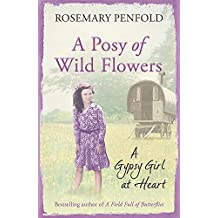 A Posy of Wild Flowers: A Gypsy Girl at Heart