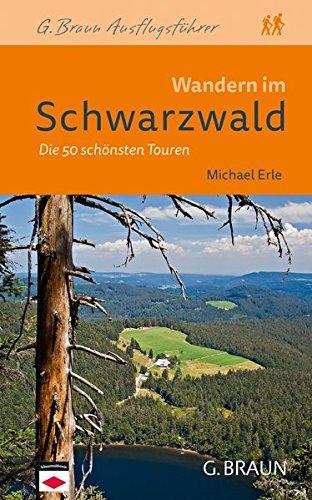 Wandern im Schwarzwald: Die 50 schönsten Touren