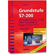 SPS-Fachkraft-Training Grundstufe S7-200: SPS Siemens Simatic S7-200; STEP7 Micro/WIN 32 Version 3.2 IEC 1131-3.