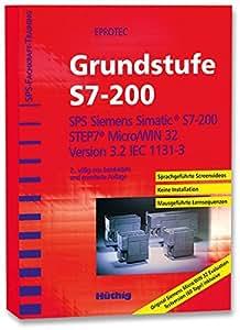 SPS-Fachkraft-Training Grundstufe S7-200: SPS Siemens Simatic S7-200; STEP7 Micro/WIN 32 Version 3.2 IEC 1131-3.
