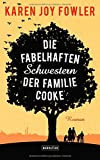 Buchinformationen und Rezensionen zu Die fabelhaften Schwestern der Familie Cooke: Roman von Karen Joy Fowler