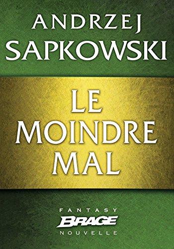 Le Moindre Mal (Brage) par Andrzej Sapkowski
