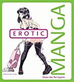 Erotic Manga: Draw Manga (Draw Like the Experts)