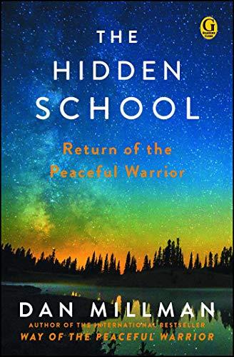 The Hidden School: Return of the Peaceful Warrior (English Edition) por Dan Millman