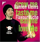 grow me, taste me, eat me, love me: Damien Kleins Flavourküche