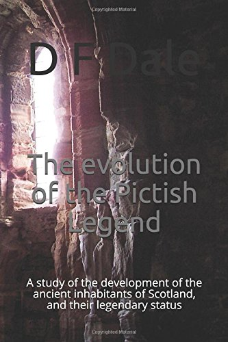 Book cover image for The evolution of the Pictish Legend: A study of the development of the ancient inhabitants of Scotland, and their legendary status