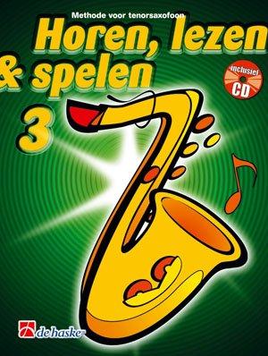 Horen Lezen & Spelen 3 Tenorsaxofoon Saxophone +CD