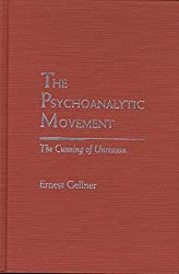 The Psychoanalytic Movement: The Cunning of Unreason (Rethinking Theory) by Ernest Gellner (1996-08-15)