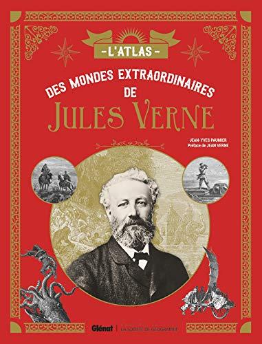 L'Atlas des mondes extraordinaires de Jules Verne (La Société de géographie - La Société des explorateurs) por Jean-Yves Paumier