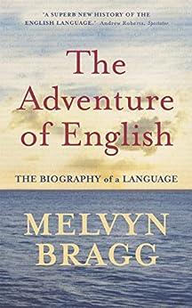 The Adventure Of English (English Edition) von [Bragg, Melvyn]