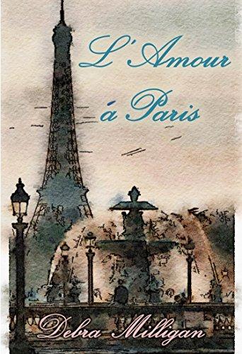 L'Amour à Paris par Debra Milligan