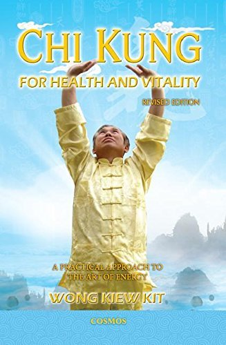 Chi Kung for Health and Vitality: A Practical Approach to the Art of Energy by Kiew Kit Wong (2014-12-22)