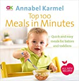 Best Food For Your Baby & Toddlers - Top 100 Meals in Minutes: All New Quick Review