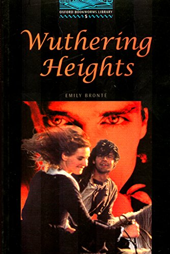 The Oxford Bookworms Library: Oxford Bookworms 5. Wuthering Heights: 1800 Headwords