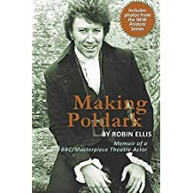 Making Poldark: Memoir of a BBC/Masterpiece Theatre Actor (2015 Edition) by Robin Ellis (7-Apr-2015) Perfect Paperback