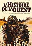 L'Histoire de l'ouest, Tome 5 : Kansas ; Ciel rouge ...