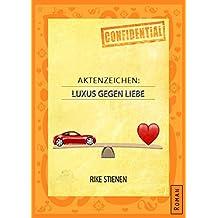 Aktenzeichen: Luxus gegen Liebe