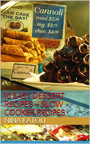 Crockpot Recipes: 10 Easy Dessert Recipes using Slow Cooking (English Edition)